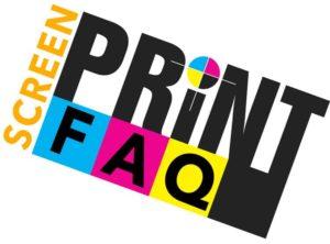 Screen Printing FAQ